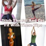 Ditch The Fat And Get Fit With These Tips