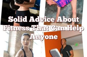 Solid Advice About Fitness That Can Help Anyone