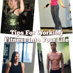 Tips For Working Fitness Into Your Life